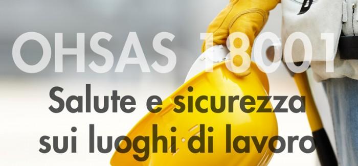 CERTIFICAZIONE OHSAS – 18001 SISTEMA DI GESTIONE SICUREZZA CERTIFICATO
